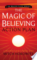 The Magic of Believing Action Plan (Master Class Series)