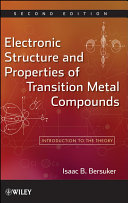 Electronic Structure and Properties of Transition Metal Compounds
