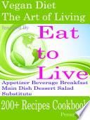 Vegan Diet  The Art of Living  Inspired By Eat to Live Book PDF