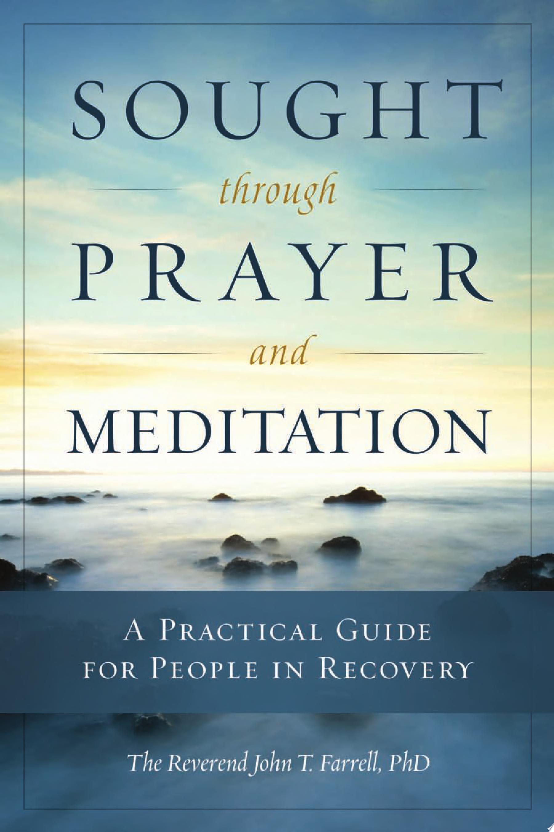Sought through Prayer and Meditation