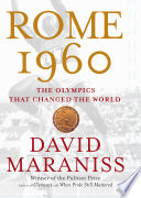"""Rome 1960: The Olympics That Changed the World"" by David Maraniss"