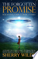 The Forgotten Promise Rejoining Our Cosmic Family
