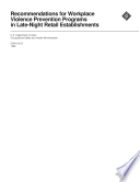 Recommendations for workplace violence prevention programs in late night retail establishments Book