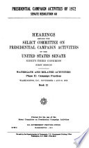 Presidential Campaign Activities of 1972  Senate Resolution 60  Phase II  Campaign practices  3 v