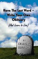 Have The Last Word - Write Your Own Obituary (And Learn to Live) Pdf/ePub eBook