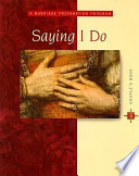 Saying I Do Couple's Book: A Marriage Preparation Program