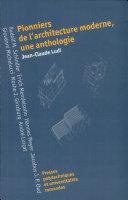 Pionniers de l'architecture moderne, une anthologie