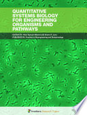 Quantitative Systems Biology for Engineering Organisms and Pathways Book