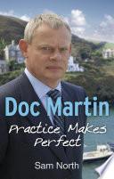 Doc Martin Practice Makes Perfect