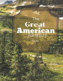 The Great American Adventure Journal  For the Explorer Who Loves an American Adventure