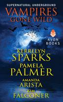 Vampires Gone Wild (Supernatural Underground) Pdf/ePub eBook