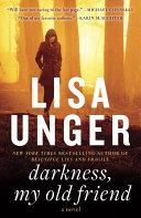 Darkness, My Old Friend: A Novel
