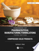 """Handbook of Pharmaceutical Manufacturing Formulations, Third Edition: Volume One, Compressed Solid Products"" by Sarfaraz K. Niazi"