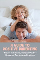A Guide To Positive Parenting