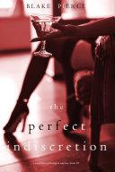 The Perfect Indiscretion (A Jessie Hunt Psychological Suspense Thriller—Book Eighteen) [Pdf/ePub] eBook