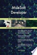 MuleSoft Developer A Complete Guide - 2019 Edition