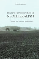 The Legitimation Crisis of Neoliberalism: The State, Will-Formation, ...