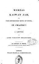 Mirzas Kaiwan Jah  Or the Dethroned King of Oude  in Chains
