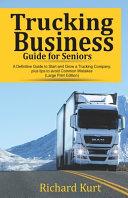 Trucking Business Guide For Seniors