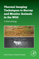 Thermal imaging techniques to survey and monitor animals in the wild : a methodology / Kirk J. Havens, Edward J. Sharp