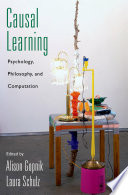 """Causal Learning: Psychology, Philosophy, and Computation"" by Alison Gopnik, Laura Schulz"