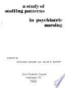 A Study of Staffing Patterns in Psychiatric Nursing