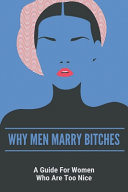 Why Men Marry Bitches Book