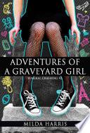 Adventures of a Graveyard Girl