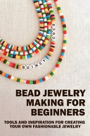 Bead Jewelry Making For Beginners