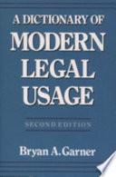 """A Dictionary of Modern Legal Usage"" by Bryan A. Garner"