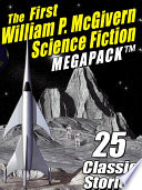 The First William P. McGivern Science Fiction MEGAPACK ® Pdf/ePub eBook