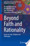 Beyond Faith and Rationality