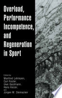 Overload  Performance Incompetence  and Regeneration in Sport