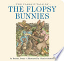 The Classic Tale Of The Flopsy Bunnies PDF