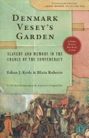 link to Denmark Vesey's garden : slavery and memory in the cradle of the Confederacy in the TCC library catalog