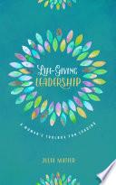 Life Giving Leadership Book PDF