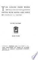 The Longer Prose Works Of Walter Savage Landor The Pentameron Imaginary Conversations Ovid And A Prince Of The Get Ines De Castro Don Pedro And Dona Blanca Pio Nono And Antonelli Nicholas And Diogenes Nicholas And Nesselrode Criticisms The Idyls Of Theocritus The Poems Of Catullus Francesco Petrarca Index