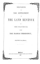 reports on the settlement of the land revenue of the provinces under the nadras presidency  for fusly 1274 1864 65