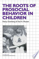 The Roots of Prosocial Behavior in Children