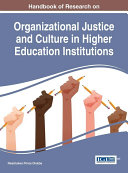 Handbook of Research on Organizational Justice and Culture in Higher Education Institutions