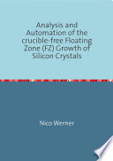 Analysis and Automation of the Crucible-free Floating Zone (FZ) Growth of Silicon Crystals