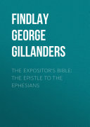 The Expositor's Bible: The Epistle to the Ephesians ebook