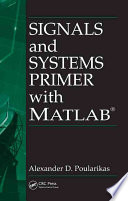 Signals and Systems Primer with MATLAB Book