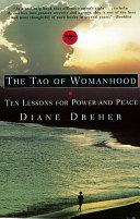 The Tao Of Womanhood