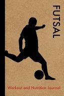Futsal Workout and Nutrition Journal