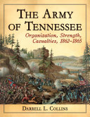 The Army of Tennessee: Organization, Strength, Casualties, ...