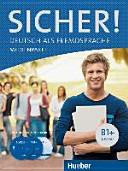 Sicher! : Deutsch als Fremdsprache. B1+ : Medienpaket; CDs und DVD zum Kursbuch