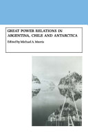 Great Power Relations in Argentina, Chile and Antarctica [Pdf/ePub] eBook