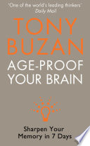 Age Proof Your Brain Sharpen Your Memory In 7 Days