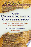 Our Undemocratic Constitution